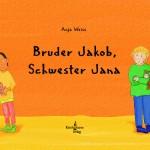 Anja Weiss, Bruder Jakob, Schwester Jana