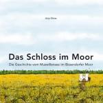 Anja Weiss, Das Schloss im Moor, Text Illustration und Layout
