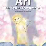 "Anja Weiss, Wolfgang Gerts, Ari der kleine Schmutzengel, ""Ari der kleine Schmutzengel"", Kinderbuch"