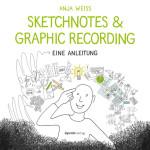 Titel_Sketchnotes&GraphicRecording, Sketchnotes, Graphic Recording, Anja Weiss, Buch, dpunkt Verlag, zeichenagentur, Hannover